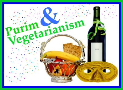 Purim & Vegetarianism